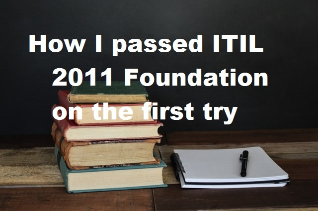 how i passed itil foundation 2011 first try