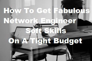 how-to-get-network-engineer-soft-skills